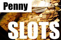 Penny Slots Casinos